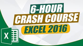 The Ultimate MS Excel Crash Course: 6-Hour Microsoft Excel 2016 Tutorial For Beginners
