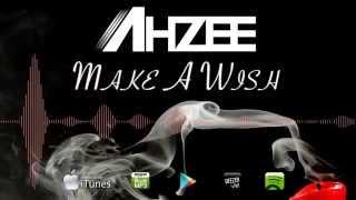 Ahzee   Make A Wish (Official Radio Edit)