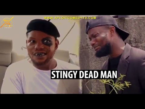 When a stingy man Dies 🤣🤣 (Xploit comedy)