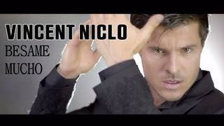 Vincent Niclo - Bésame Mucho