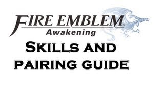Fire Emblem Awakening ~ Children Guide (Inheritance, Skills, Galeforce) - The MetaGame