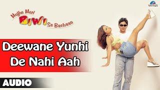 Mujhe Meri Biwi Se Bachaao : Deewane Yunhi Nahi Aah Full
