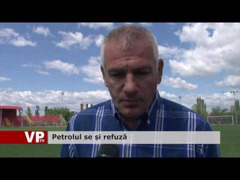 Petrolul se și refuză