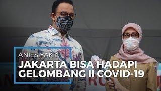 Keyakinan Anies Baswedan, Jakarta Mampu Hadapi Gelombang Kedua Virus Covid-19 Jika Terapkan Ini