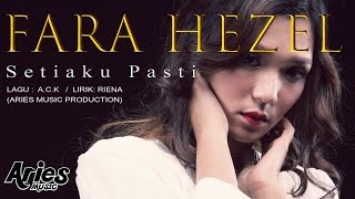 Gambar cover Fara Hezel - Setiaku Pasti (Official Lirik Video)