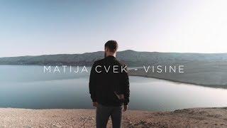Matija Cvek   Visine (Official Video 4K)