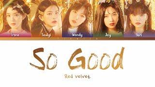 Red Velvet - 'So Good' Lyrics (Color Coded Han/Rom/Eng/가사) | by VIANICA