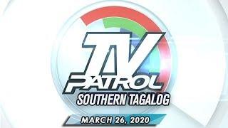 TV Patrol Southern Tagalog  - March 26, 2020