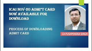 CA Exams Nov-2020. Admit Card now available. The process of Downloading explained in detail.