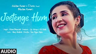 Jeetenge Hum (Full Song) | Dhvani Bhanushali | Lijo George&DJ Chetas| Manoj Muntashir |Bhushan Kumar - Download this Video in MP3, M4A, WEBM, MP4, 3GP