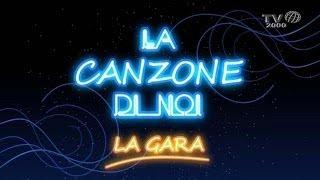 La Canzone Di Noi  La Gara Del 14 Marzo 2014