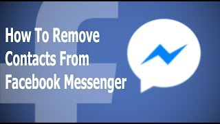 Remove Contacts From Facebook Messenger | How To Unfriend Someone On Messenger