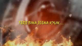 Tere bina jeena kya status lyrics - YouTube