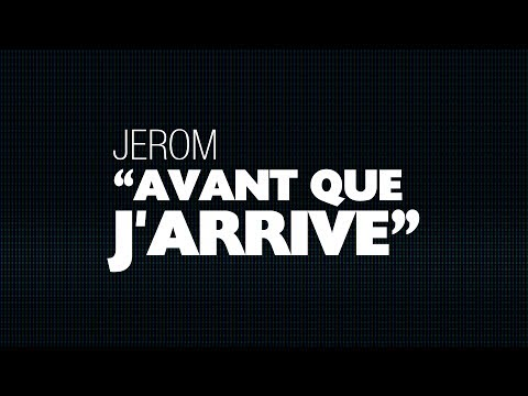 JEROM - Avant que j'arrive (Paroles / Lyric Video)