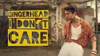 GINGERHEAD - I Don't Care