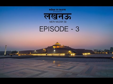 Lucknow Meri Najar se – Part 3
