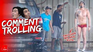 """Ipa-carwash mo yung sarili mo!"" | Comment Trolling"