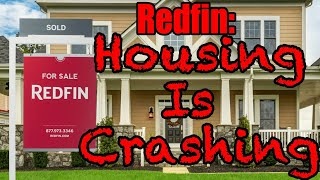 On Redfin's Announcement: Housing is Crashing.