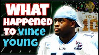 What Happened to Vince Young?