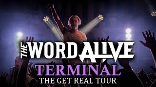 "The Word Alive - ""Terminal"" LIVE! The Get Real Tour"