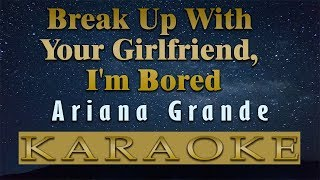 break up with your girlfriend i'm bored karaoke backing