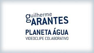 Guilherme Arantes - Planeta Água (videoclipe Colaborativo)