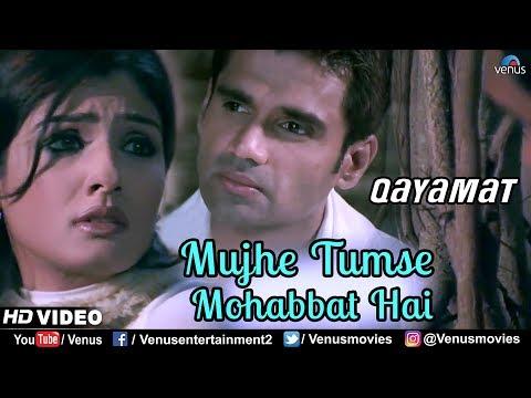 Mujhe Tumse Mohabbat Hai - HD VIDEO | Qayamat | Suniel Shetty & Raveena Tandon | 90's Romantic Song