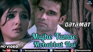 Mujhe Tumse Mohabbat Hai - HD VIDEO | Qayamat | Suniel Shetty & Raveena Tandon | 90's Romantic Song