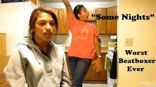 """Worst Beatboxer Ever covers """"Some Nights"""" by Fun."""