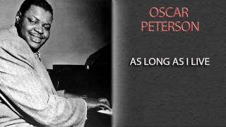 OSCAR PETERSON - AS LONG AS I LIVE