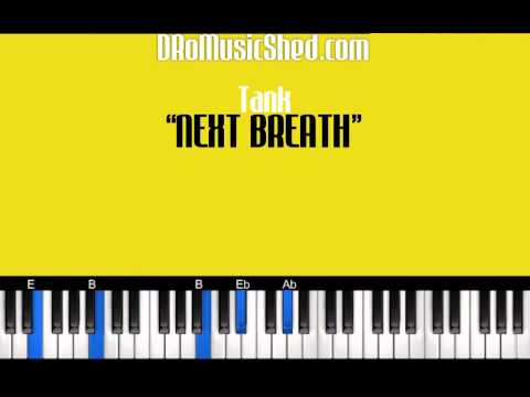 How to play NEXT BREATH by Tank Revised (PIANO TUTORIAL)