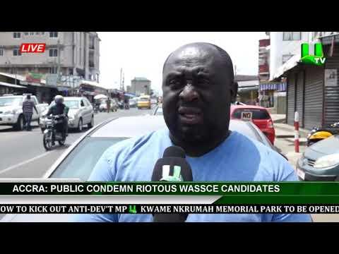 Accra: Public Condemn Riotous WASSCE Candidates