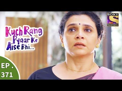 Kuch Rang Pyar Ke Aise Bhi - कुछ रंग प्यार के ऐसे भी - Ep 371 - 1st August, 2017