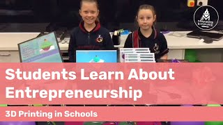 How Morphett Vale Primary School Students Learned About Entrepreneurship with 3D Printing