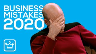 10 Biggest Business Mistakes In 2020
