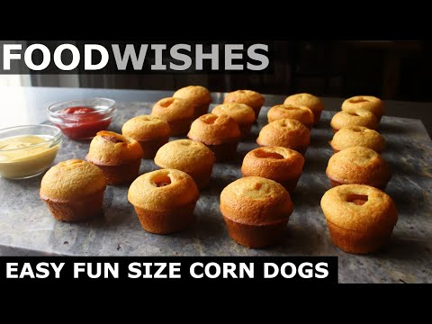 Easy Fun Sized Corn Dogs – Food Wishes