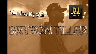 "Bryson Tiller Type Beat ""You Have My Soul"" Prod by DJPHANATICBEATS.COM| 2017 type beat"