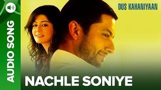 Nach Le Soniye (Full Audio Song) | Dus Kahaniyaan | Aftab