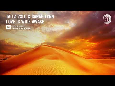 Talla 2XLC & Sarah Lynn - Love Is Wide Awake (Amsterdam Trance) Extended