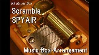 "Scramble/SPYAIR [Music Box] (Bandai Namco Entertainment ""Gintama Ranbu"" Theme Song)"