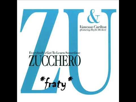 Zucchero & Vanessa Carlton feat. Haylie Hecker - Everybody's Got to Learn Sometime