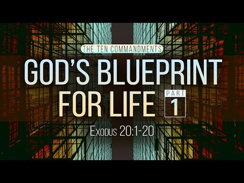 The Ten Commandments: 1. God's Blueprint for Life - 1 (Vitaliy Pelikhatyy)