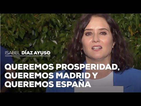 Queremos prosperidad, queremos Madrid y queremos España