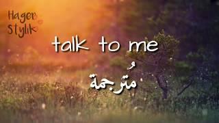 Talk to me - zayn || مترجمة