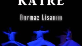 KATRE - DURMAZ LİSANIM