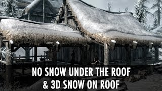 Skyrim Mod Spotlight: No Snow Under the Roof & 3D Snow on Rooves