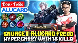 ALUCARD FREDO SAVAGE !!! [ Top 1 Global Alucard  S3,S4,S5 ] Boss • Fredo Alucard - Mobile Legends