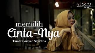 Download lagu Tamara Sayidina Memilih Cintanya Ost Sisterlillah 2 Mp3
