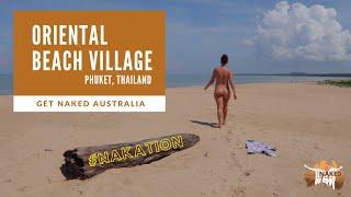 Get Naked Australia - Oriental Beach Village in Phuket, Thailand - Nakation