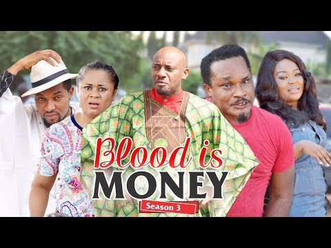 BLOOD IS MONEY 3 - 2018 LATEST NIGERIAN NOLLYWOOD MOVIES || TRENDING NOLLYWOOD MOVIES